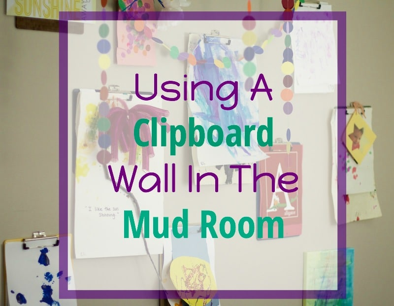 using a clipboard wall in the mud room