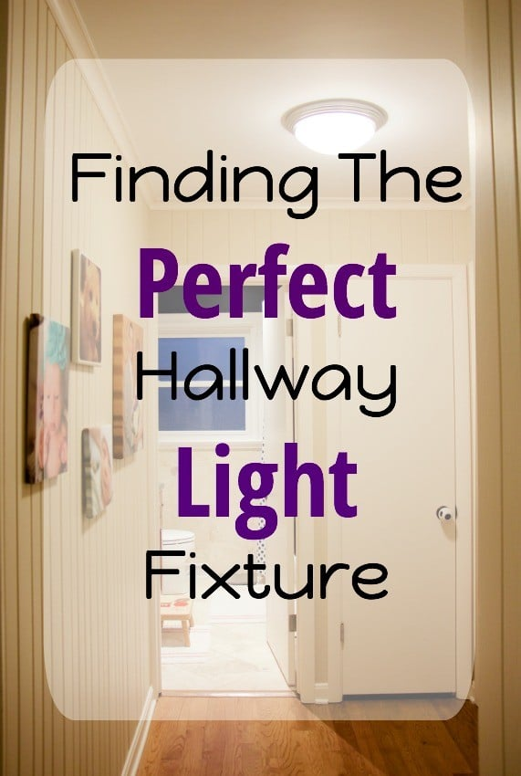 Finding The Perfect Hallway Light Fixture