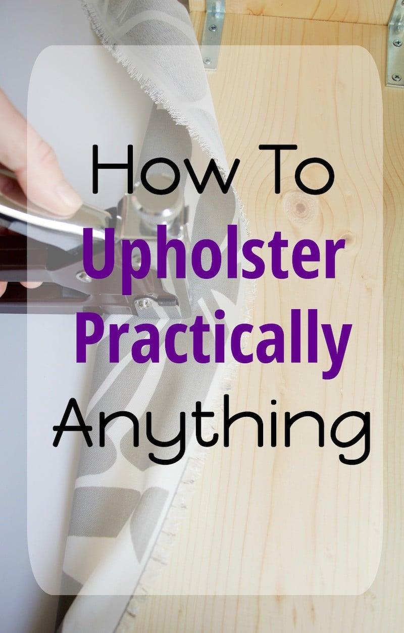 How To Upholster Practically Anything