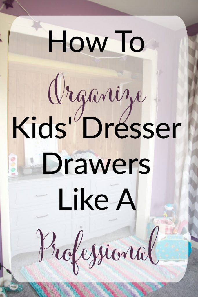 How To Organize Kids Dresser Drawers Like A Professional overlay with messy dresser in the background
