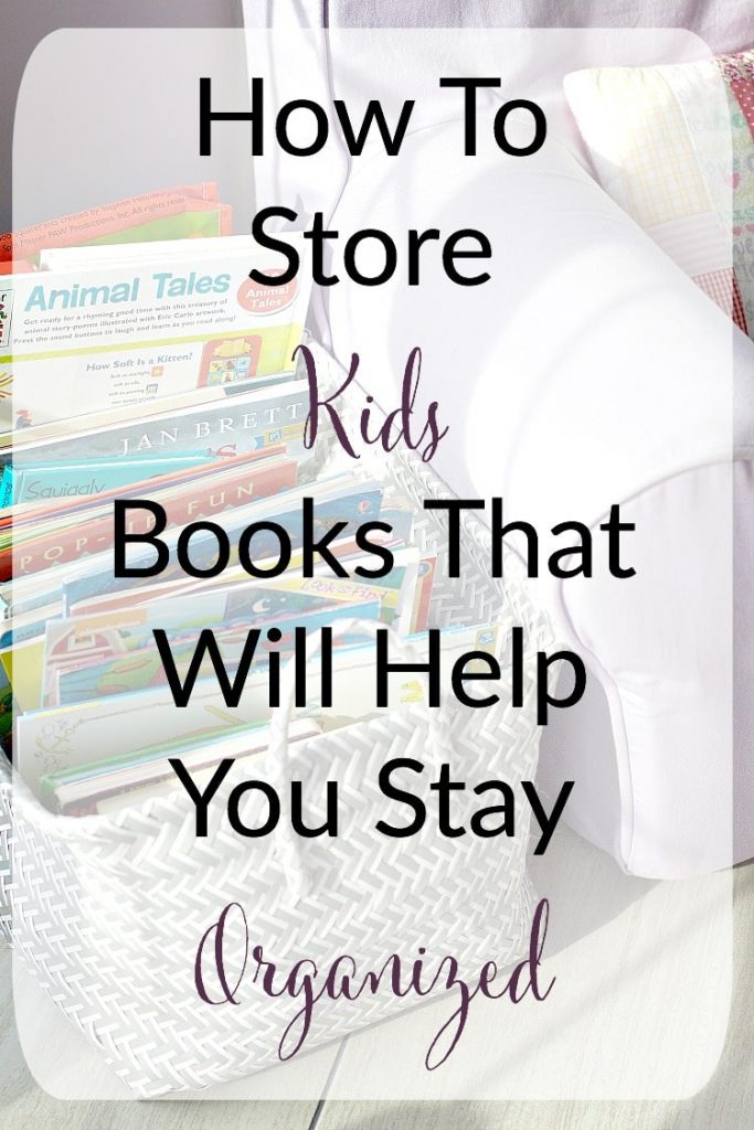 How To Store Kids Books To Stay Organized