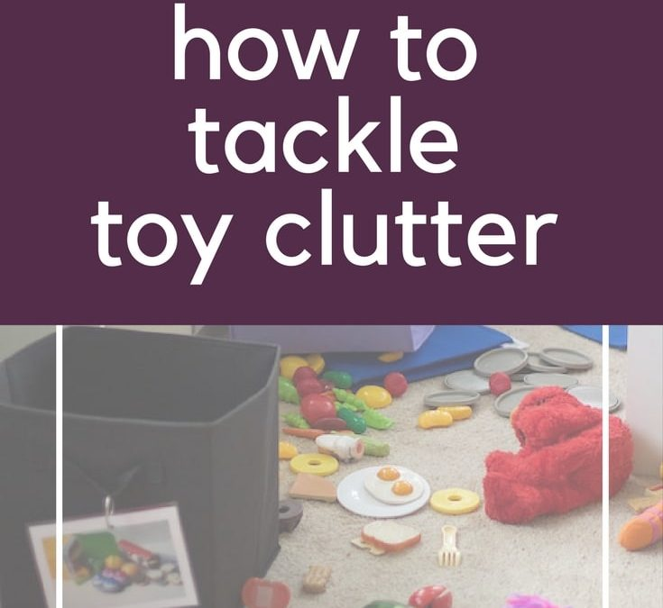 How To Tackle Toy Clutter