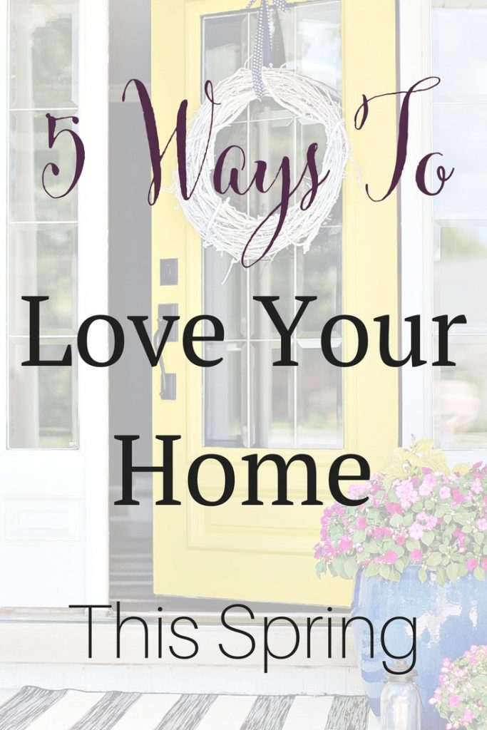 Guest contributor and decor expert shares her 5 ways to love your home this spring. With tons of examples, you will be inspired to transform your space!