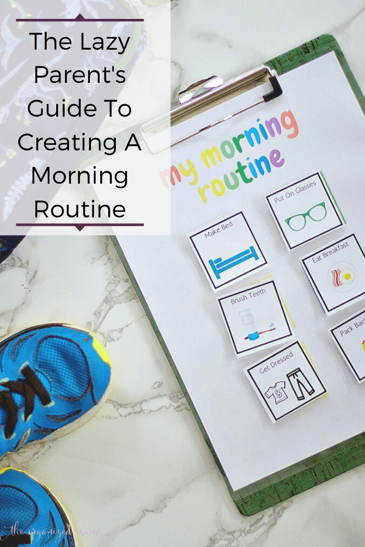 lazy parents guide to creating a morning routine with kids overlay with checklist printable #morningroutine