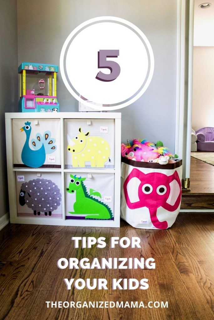Five Tips for Organizing Your Kids