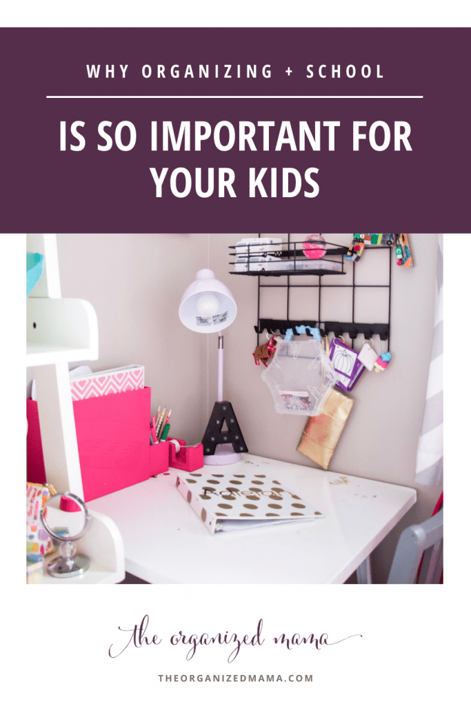 Why Organizing and School Is Important for Your Kids