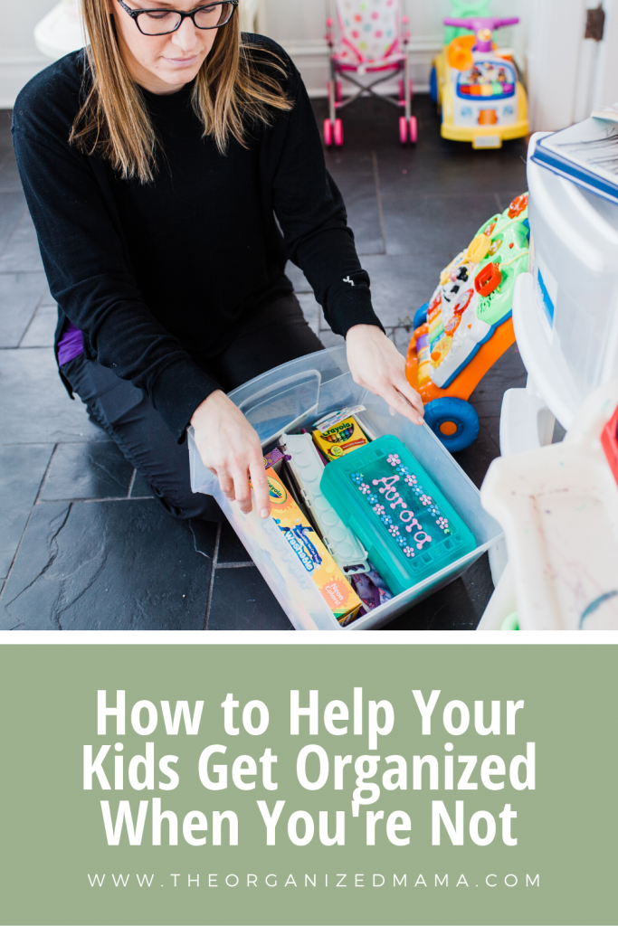 How to Help Your Kids Get Organized When You're Not text with image of Jessica organizing kids tools #organizingkids