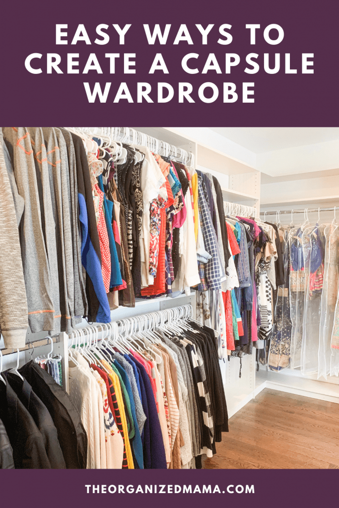 Easy Ways to Create a Capsule Wardrobe text over image of an organized closet. #capsulewardrobe